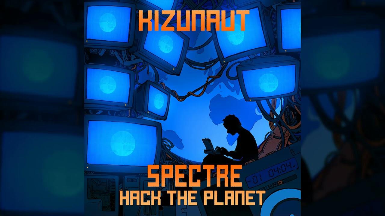Kizunaut - Spectre (Hack The Planet) [Turbo Remix]