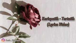 Kerispatih - Tertatih (Lyrics Video)