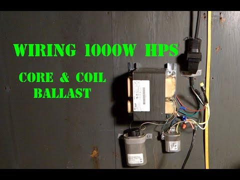 Wiring 1000w HPS Core and Coil Ballast on