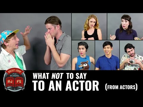 What NOT To Say To An Actor