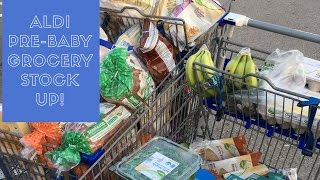 ALDI Pre-Baby Grocery Stock Up!