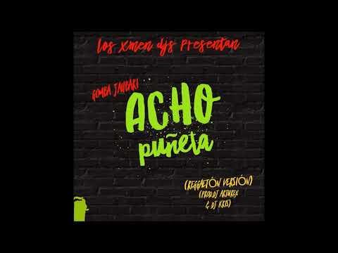 GOMBA JAHBARI - ACHO PUEÑETA REGGAETON VERSION PROD DJ ARTUREX & DJ KRIS