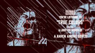 Watch A Raven Among Doves True Colors video