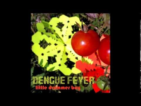Dengue Fever - Little Drummer Boy