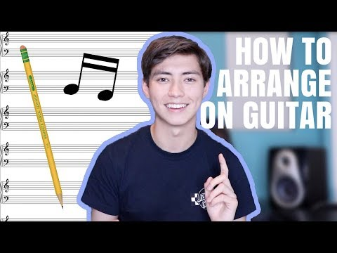 Tips On How To Begin Arranging For Fingerstyle Guitar - Andrew Foy