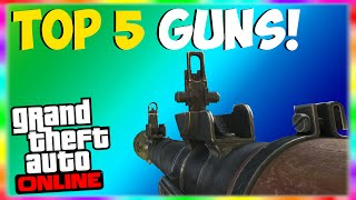 "GTA 5 Online: Top 5 Guns in GTA 5 Online! ""Best GTA 5 Online Guns"" Top 5 GTA 5 Series Episode #1"