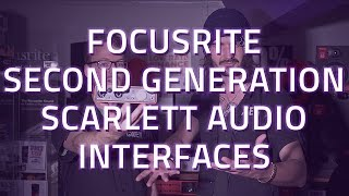 focusrite second generation scarlett audio interfaces