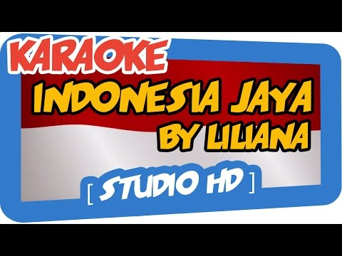 Indonesia Jaya By Liliana Karaoke + Lyric (Minus One / No Vocal) HD Studio