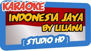 INDONESIA JAYA By Liliana (Karaoke HD) Fatin, Citra, Ayu Tingting...