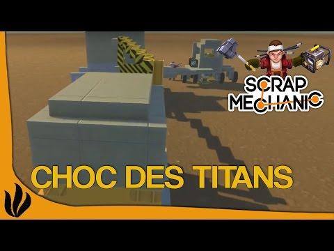 [FR] Scrap Mechanic - Le choc des titans ! 2/3