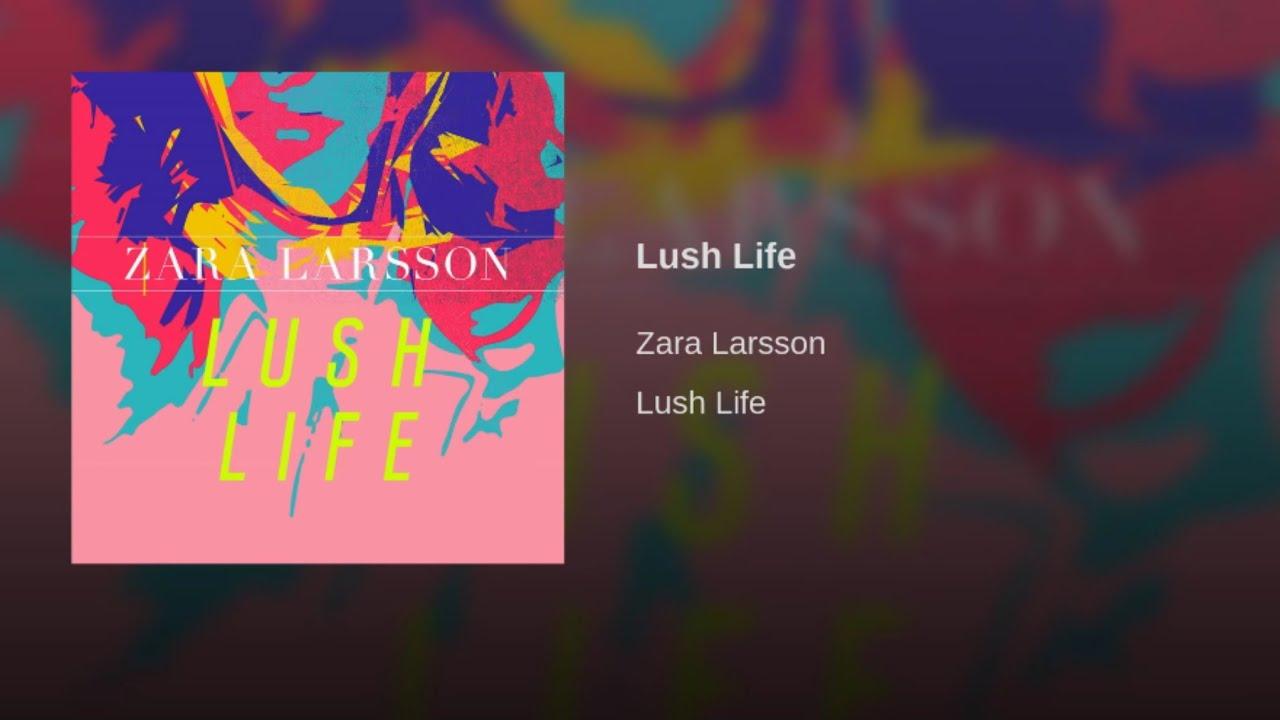LARSSON LUSH LIFE ZARA TÉLÉCHARGER MUSIQUE