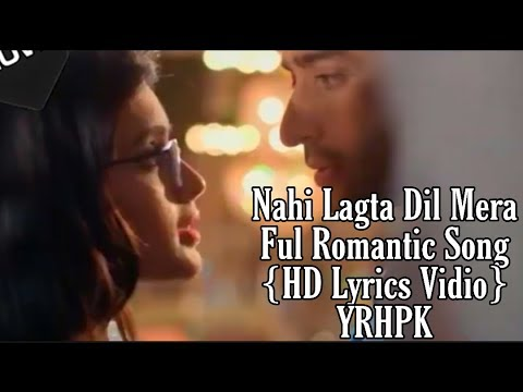 Nahi Lagta Dil Mera ||Full Romantic Song||HD Lyrics Vedio||Yeh Rishtey Hai Pyaar Ke||Mishbir