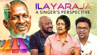 Ilayaraja :A Singer's Perspective | Sathyaprakash, Anitha, Varshan, Prasanna Tribute Interview