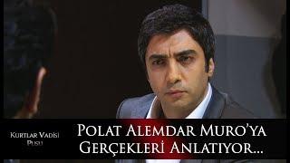 Polat Alemdar Muro'ya gerçekleri anlatıyor!
