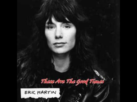 ERIC MARTIN ♠These Are The Good Times ♠ HQ
