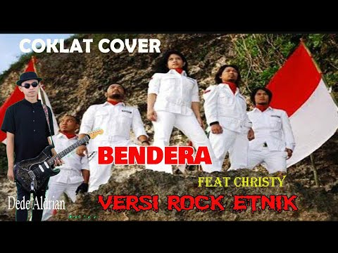 Bendera, Cokelat cover (Rock Etnik Version) Feat Christy by Dede Aldrian