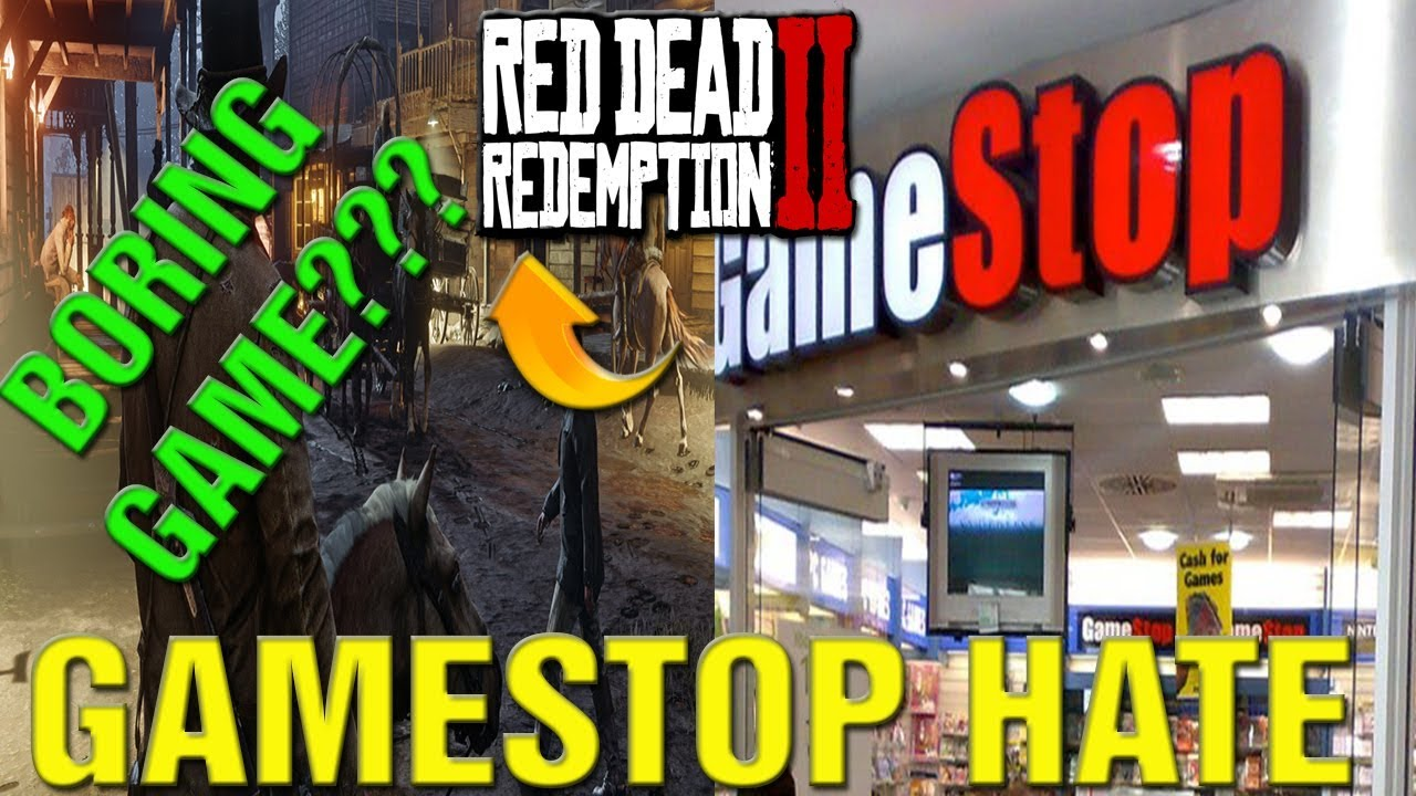 Red Dead Redemption 2 Gameplay Boring Says Gamestop Gamestop Insane Hating On Rd2 Gameplay Youtube