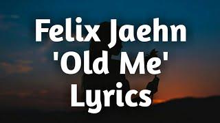 Felix Jaehn - Old Me (Lyrics)🎵