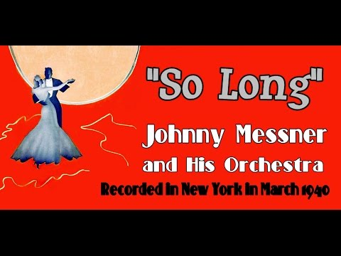 """So Long"" Johnny Messner and His Orchestra 1940"