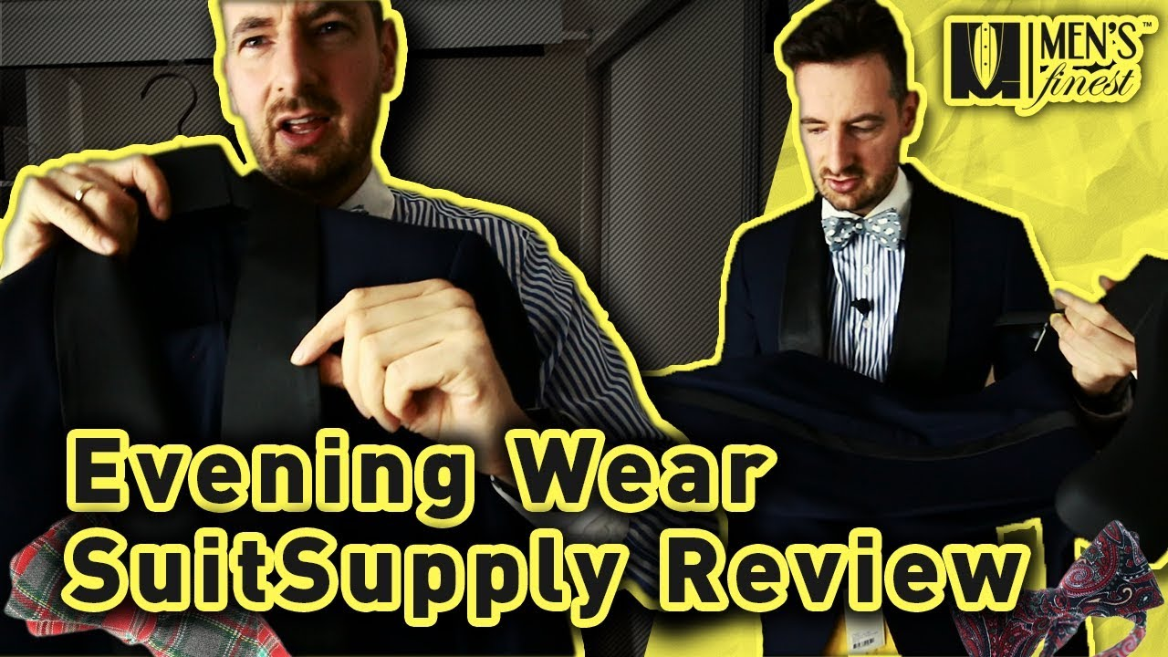 Suitsupply Review UK - Evening Wear - Men s Finest - YouTube 62a0dad94a3c6