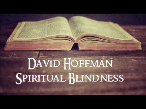 David Hoffman - Spiritual Blindness(Excellent Sermon)