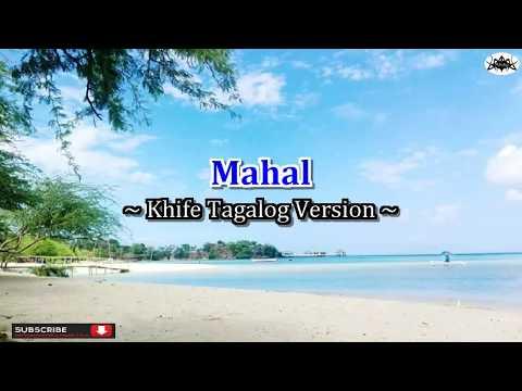 MAHAL (Knife  Tagalog Version)