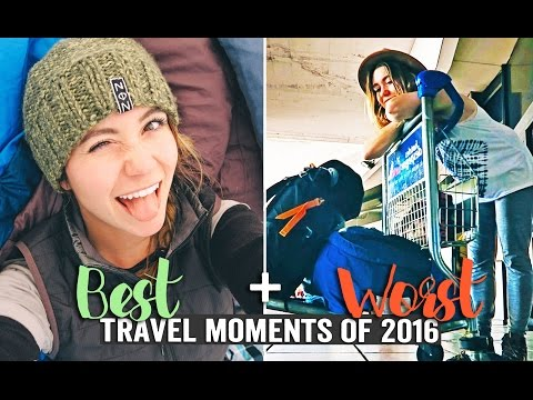 BEST and WORST Travel Moments of 2016