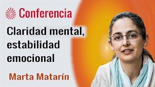 Claridad mental, estabilidad emocional. Conferencia de Marta Matarín.  Brahma Kumaris