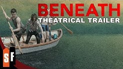 Beneath (2013) - Official Trailer