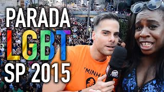 PARADA GAY DE SÃO PAULO 2015 (Orange Is The New Black e Sense 8)