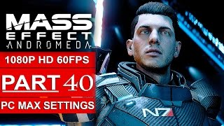MASS EFFECT ANDROMEDA Gameplay Walkthrough Part 40 [1080p HD 60FPS PC] - No Commentary