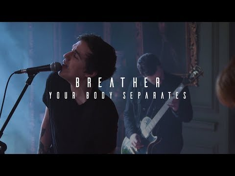 Breather - Your Body Separates (OFFICIAL MUSIC VIDEO)