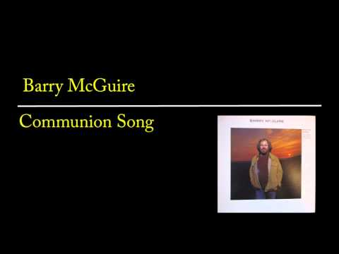 Communion Song ( Take This Bread ) - Barry McGuire