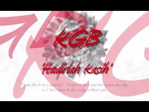 KGB - Hadirlah Kasih ★★★ LIRIK ★★★
