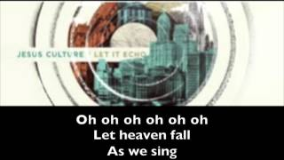 Let It Echo (Heaven Fall) - Jesus Culture (lyrics)