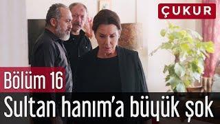 Çukur 16. Bölüm - Sultan Hanım'a Büyük Şok!