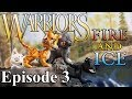 "Warrior Cats - Fire and Ice: Episode 3 - ""An Unnecessary Death"""