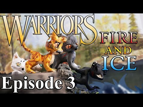 Warrior Cats  Fire and Ice: Episode 3