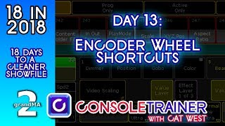 18 in 2018: Day 13- Encoder Wheel Shortcuts -- grandma2