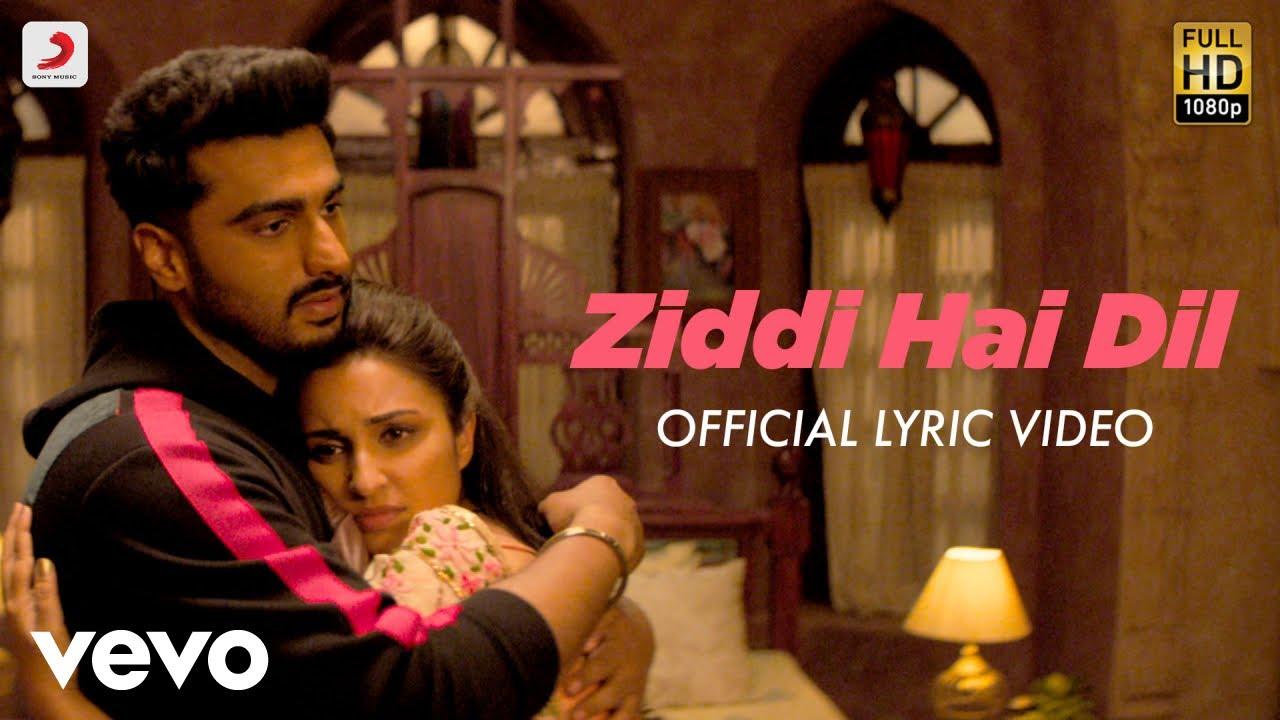 Download Ziddi Hai Dil Best Lyric - Namaste England|Arjun Kapoor|Parineeti Chopra|Mannan Shaah