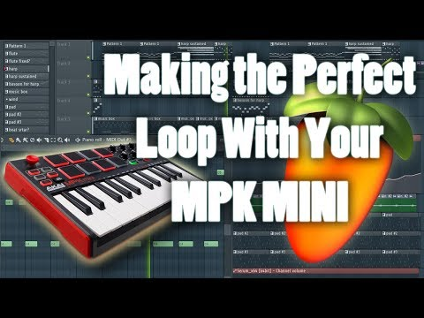Making The Perfect Loop With The MPK MINI and FL Studio