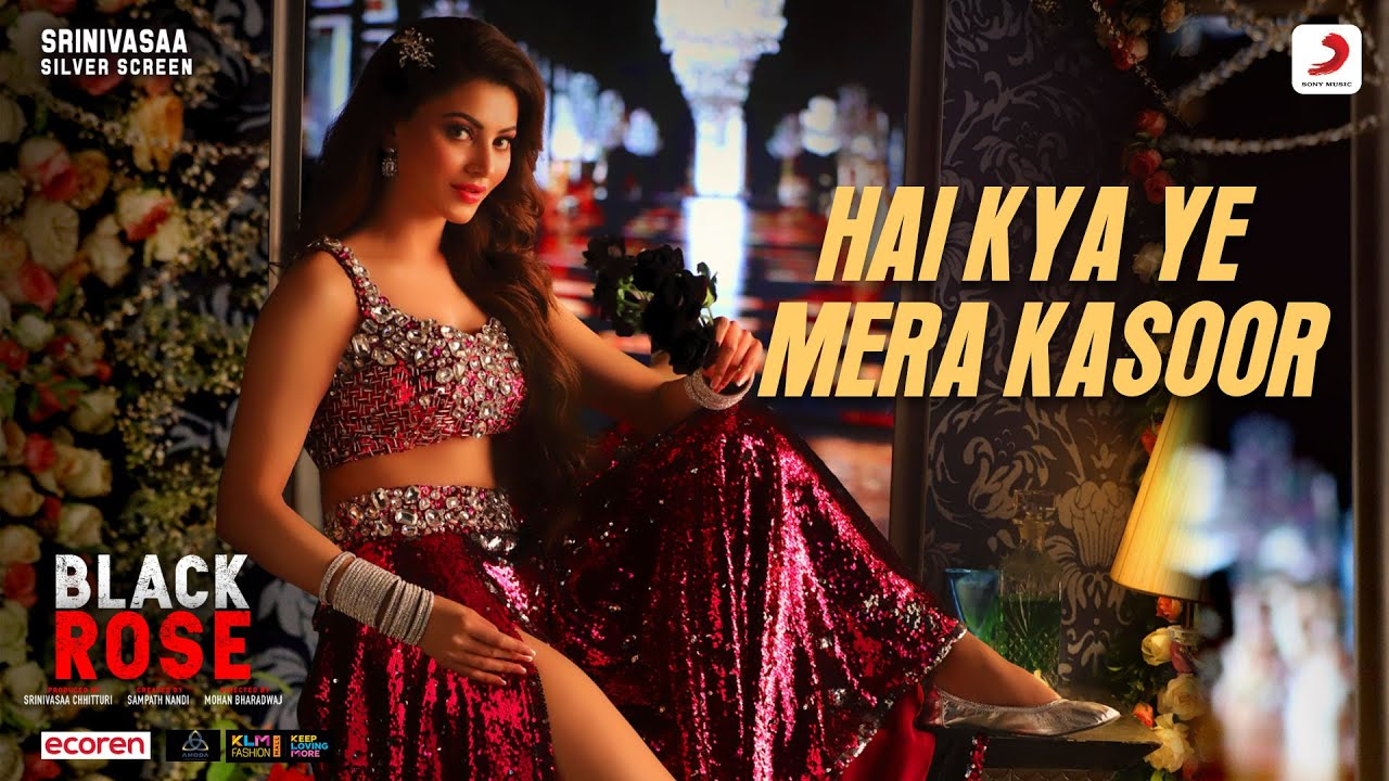 Hai Kya Ye Mera Kasoor - Official Music Video | Urvashi Rautela | Black Rose