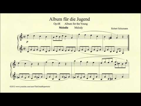 Schumann, Album for the Young, Melody, Op 68