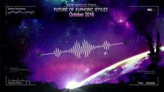 Future of Euphoric Stylez - October 2016 [HQ Mix]