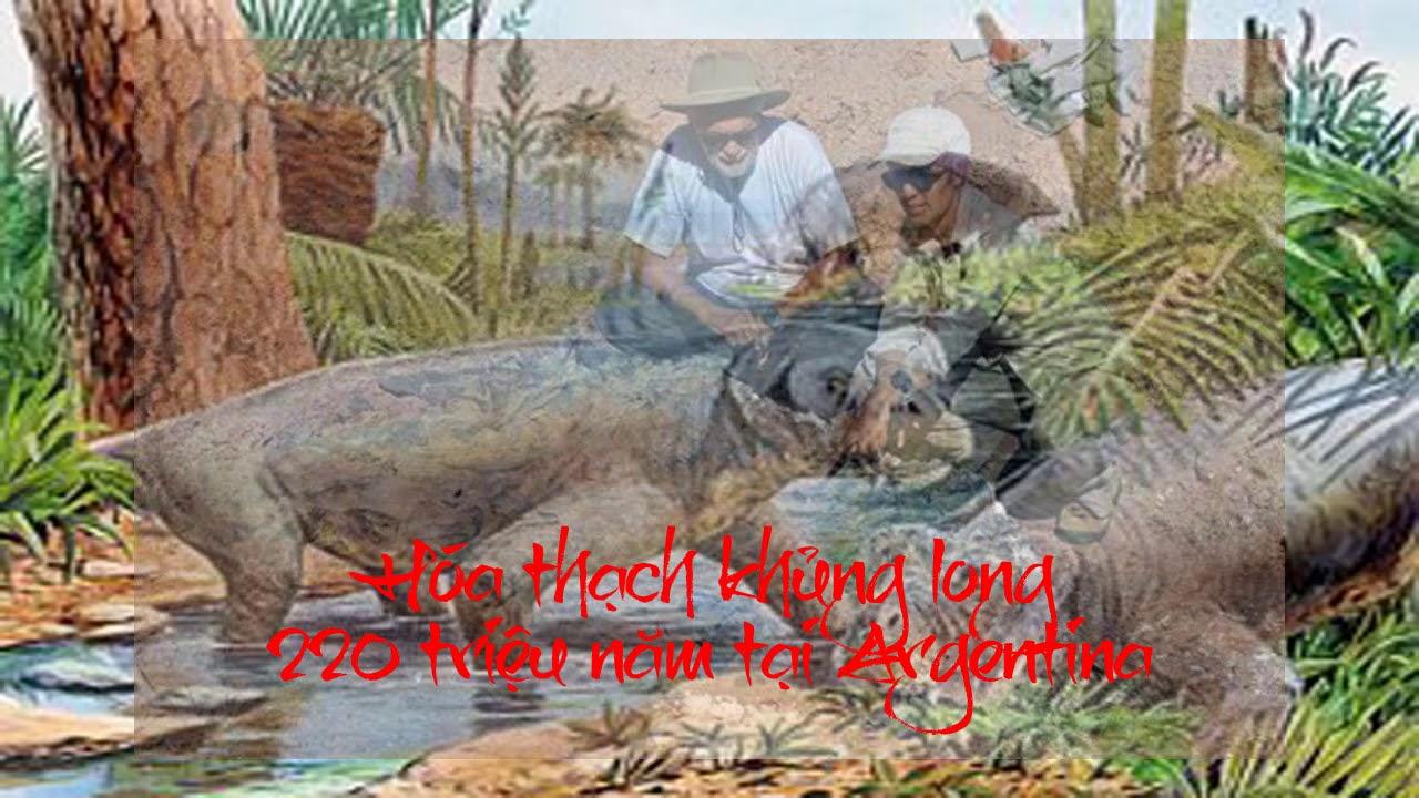 Hóa thạch khủng long 220 triệu năm tại Argentina