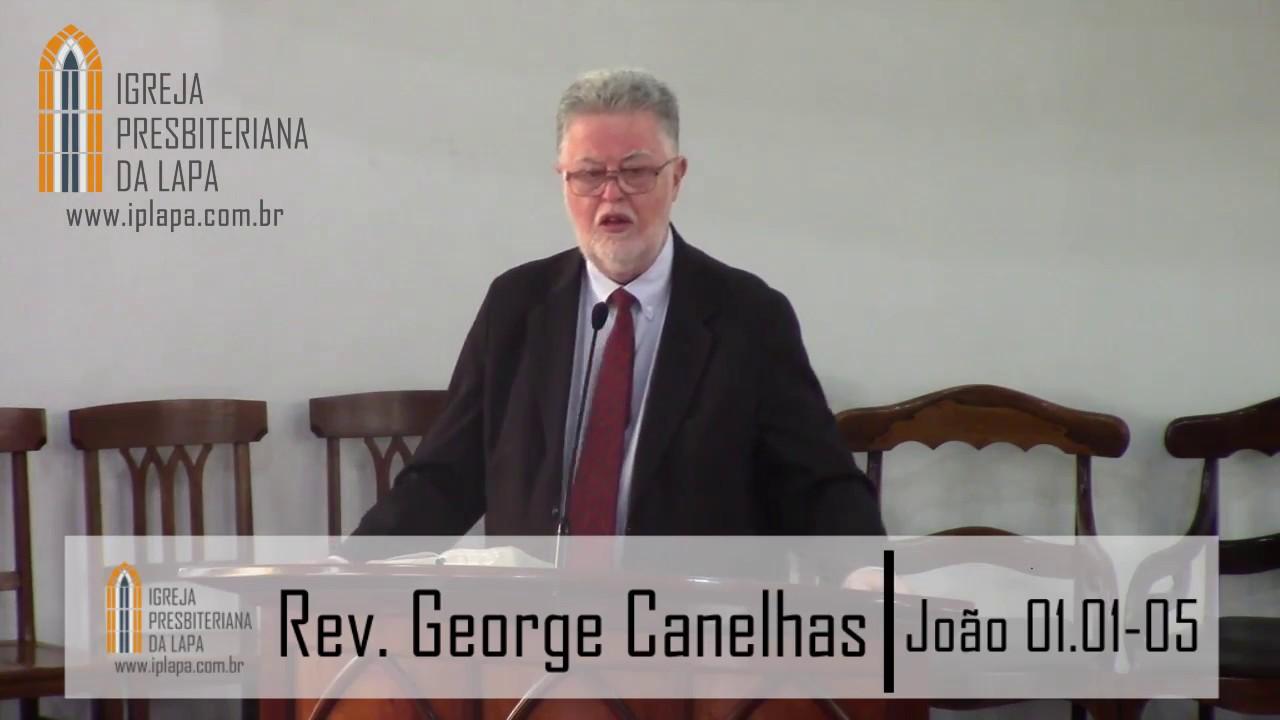Quem é Jesus - João 01.01-05 - Rev. George Alberto Canelhas