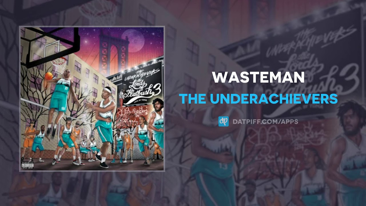 The Underachievers — Wasteman (AUDIO)