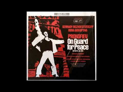 Sergei Prokofiev : On Guard for Peace, Oratorio for soloists, chorus and orchestra Op. 124 (1950)