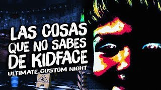 LAS COSAS QUE NO SABIAS DE KIDFACE ULTIMATE CUSTOM NIGHT ( SECRETO TEORIA EASTER EGG ) NIÑO