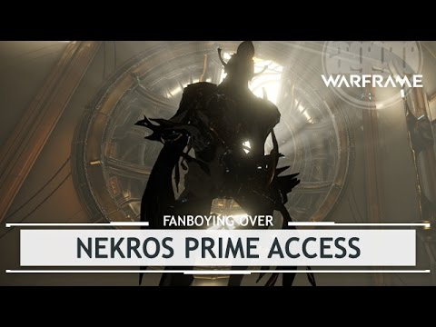 Warframe: Fanboying Over Nekros Prime Access & Drop Locations